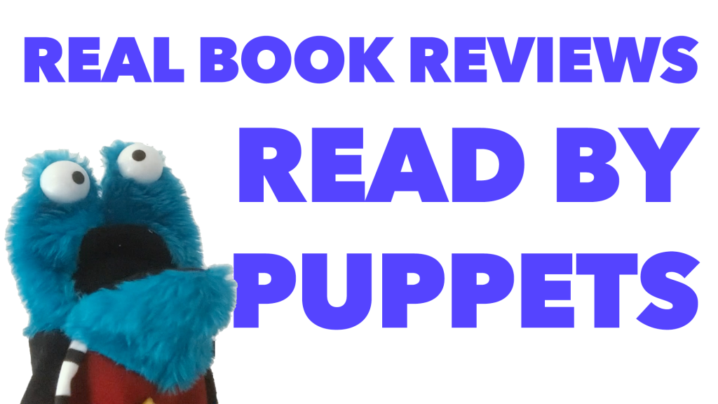 real reviews read by puppets